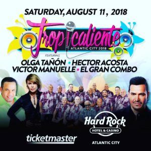 Tropicaliente Atlantic City 2018 @ Hard Rock Hotel y Casino | Atlantic City | New Jersey | Estados Unidos